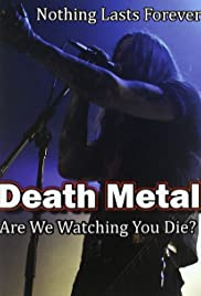 Death Metal: Are We Watching You Die? Poster