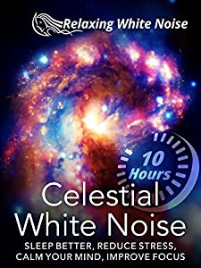 Good movies action watch Celestial White Noise 10 Hours: Sleep Better, Reduce Stress, Calm Your Mind, Improve Focus [4K]