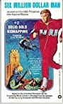 The Six Million Dollar Man: The Solid Gold Kidnapping (1973) Poster