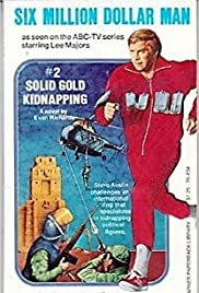 The Six Million Dollar Man: The Solid Gold Kidnapping Poster