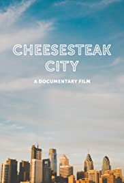 Cheesesteak City: A Documentary Film