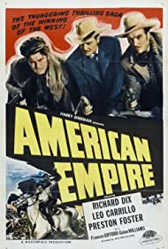 Richard Dix, Preston Foster, and Guinn 'Big Boy' Williams in American Empire (1942)