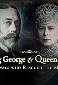 Primary photo for King George and Queen Mary: The Royals Who Rescued the Monarchy