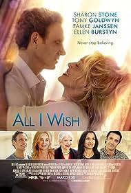Sharon Stone, Famke Janssen, Ellen Burstyn, Tony Goldwyn, and Gilles Marini in All I Wish (2017)