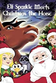 Elf Sparkle Meets Christmas the Horse Poster