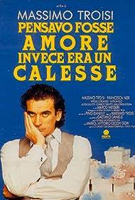 Massimo Troisi in Pensavo fosse amore... invece era un calesse (1991)