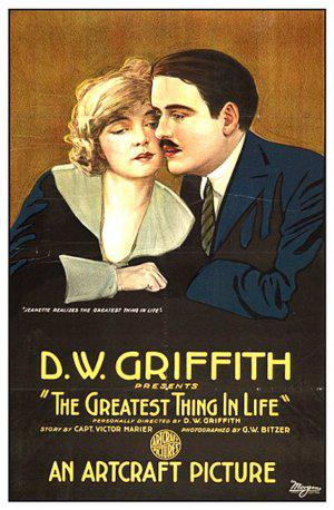 D.W. Griffith The Greatest Thing in Life Movie