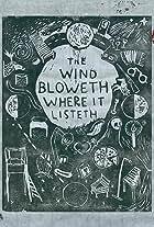 The Wind Bloweth Where It Listeth