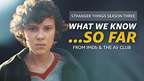 "What We Know About ""Stranger Things"" Season 3... So Far"