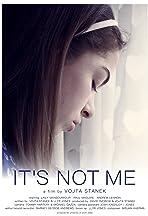 It's not me