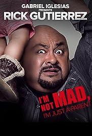 Gabriel Iglesias Presents Rick Gutierrez: I'm Not Mad. I'm Just a Parent. Poster