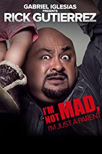 HD movies torrents free download Gabriel Iglesias Presents Rick Gutierrez: I'm Not Mad. I'm Just a Parent. by Manny Rodriguez [[movie]