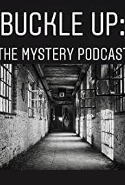 Buckle Up, the Mystery Podcast Poster