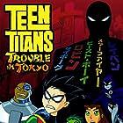 Teen Titans: Trouble in Tokyo (2006)