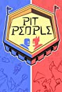 Pit People (2017) Poster