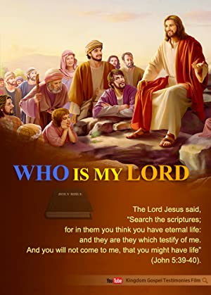 Who Is My Lord movie, song and  lyrics