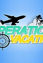 Operation: Vacation