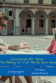Primary photo for Snapshots of Italy: The Making of 'Call Me by Your Name'