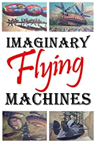 Primary photo for Imaginary Flying Machines