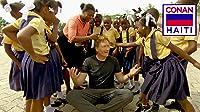 Conan Without Borders: Haiti