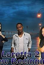 Loretta 2 New Beginning