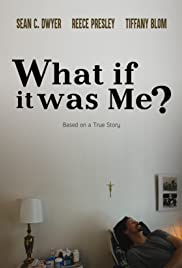 What If It Was Me? Poster