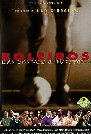 Boleiros: Era Uma Vez o Futebol... Poster