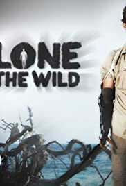 Alone in the Wild Poster - TV Show Forum, Cast, Reviews