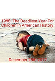1998: The Deadliest Year For Children In American History