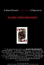 Blind Circumstance