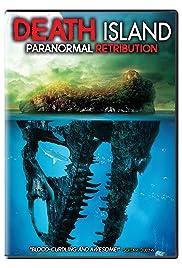 Death Island: Paranormal Retribution (2017) 720p