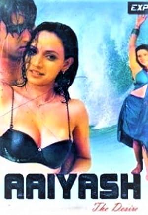 Aaiyash: The Desire movie, song and  lyrics
