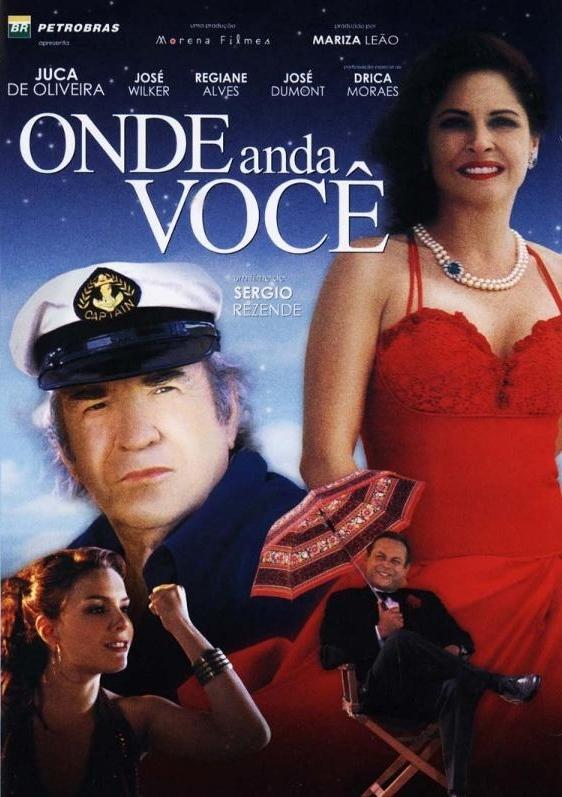 Onde Anda Você [Nac] – IMDB 5.6