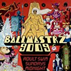Ballmastrz 9009 (2018)