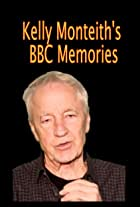 Kelly Monteith's BBC Memories