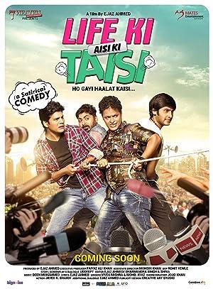 Life Ki Aisi Ki Taisi movie, song and  lyrics