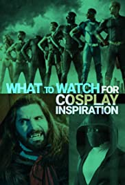 What to Watch for Cosplay Inspiration Poster