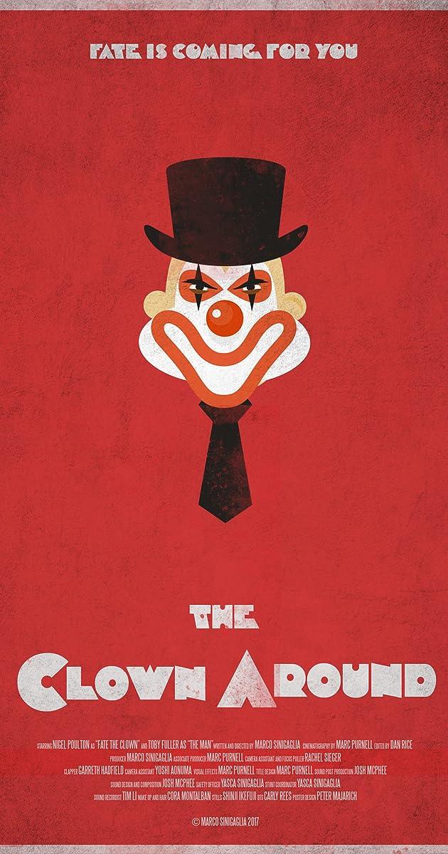The Clown Around (Video 2018) - IMDb