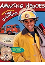 Amazing Heroes: Spend the Day with Firefighters