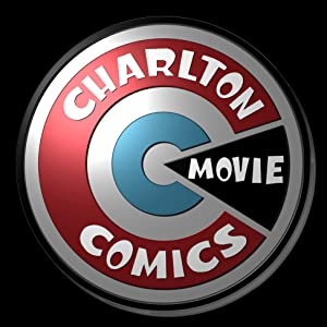 Charlton Comics: The Movie