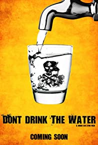 Primary photo for Don't Drink the Water