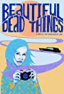 Beautiful Dead Things