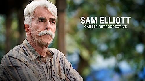 Sam Elliott   Career Retrospective