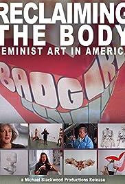 Reclaiming the Body: Feminist Art in America