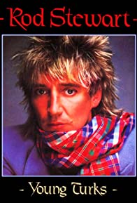 Primary photo for Rod Stewart: Young Turks