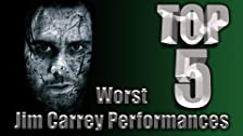 Top 5 Worst Jim Carrey Performances