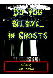 Do You Believe... In Ghosts?