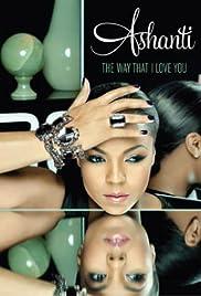 Ashanti: The Way That I Love You Poster