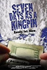 7 Days as a Kingpin Poster