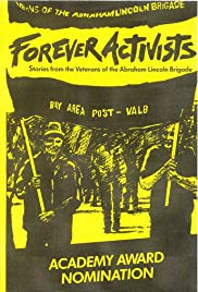 Forever Activists: Stories from the Veterans of the Abraham Lincoln Brigade Poster